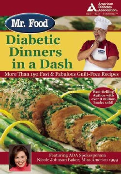 Mr. Food Diabetic Dinners in a Dash: More Than 150 Fast & Fabulous Guilt-free Recipes (Paperback)