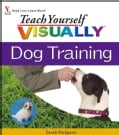 Teach Yourself Visually Dog Training (Paperback)