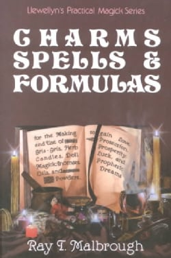 Charms, Spells, and Formulas for the Making and Use of Gris-Gris, Herb Candles, Doll Magick, Incenses, Oils, and ... (Paperback)