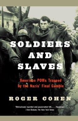 Soldiers And Slaves: American Pows Trapped by the Nazis' Final Gamble (Paperback)
