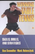 Winning Table Tennis: Skills, Drills, and Strategies (Paperback)