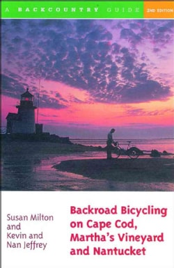 Backroad Bicycling on Cape Cod, Martha's Vineyard, and Nantucket: 25 Rides for Road and Mountain Bikes (Paperback)