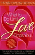 What to Do Until Love Finds You (Paperback)