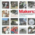 Makers: All Kinds of People Making Amazing Things in Garages, Basements, and Backyards (Hardcover)