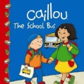 Caillou The School Bus (Paperback)