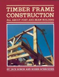 Timber Frame Construction: All About Post-And-Beam Building (Paperback)