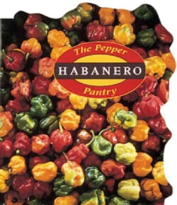 The Pepper Pantry: Habaneros (Paperback)
