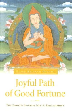 Joyful Path of Good Fortune: The Complete Guide to the Buddhist Path to Enlightenment (Paperback)