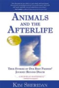 Animals And the Afterlife: True Stories of Our Best Friends' Journey Beyond Death (Paperback)