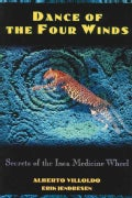 Dance of the 4 Winds: Secrets of the Inca Medicine Wheel (Paperback)