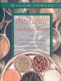 Ayurvedic Healing Cuisine: 200 Vegetarian Recipes for Health, Balance, and Longevity (Paperback)