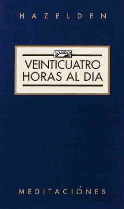 Veinticuatro horas al dia / Twenty Four Hours A Day: Meditaciones / Meditations (Paperback)