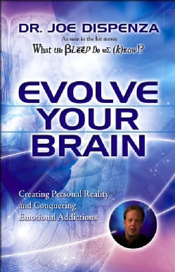 Evolve Your Brain: The Science of Changing Your Mind (Hardcover)