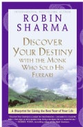 Discover Your Destiny with the Monk Who Sold His Ferrari: A Blueprint for Living Your Best Life (Paperback)