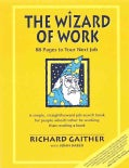 The Wizard of Work: 88 Pages to Your Next Job : A Simple, Straightforward Job-Search Book for People Who'd Rather... (Paperback)
