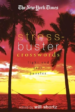 The New York Times Stress-buster Crosswords: Light and Easy Puzzles (Paperback)