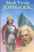 Joan of Arc: By the Sieur Louis De Conte (Her Page and Secretary) (Paperback)