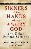 Sinners in the Hands of an Angry God And Other Puritan Sermons (Paperback)