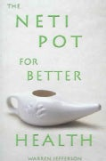 The Neti Pot for Better Health (Paperback)