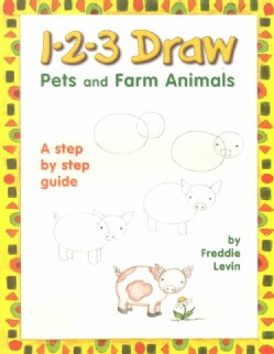 1-2-3 Draw Pets and Farm Animals: A Step by Step Guide (Paperback)
