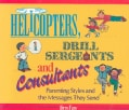 Helicopters, Drill Sergeants & Consultants: Parenting Styles and the Messages They Send (Paperback)