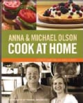Anna & Michael Olson Cook at Home: Recipes for Everyday And Every Occasion (Paperback)