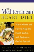 The Mediterranean Heart Diet: Why It Works and How to Reap the Health Benefits, With Recipes to Get You Started (Paperback)