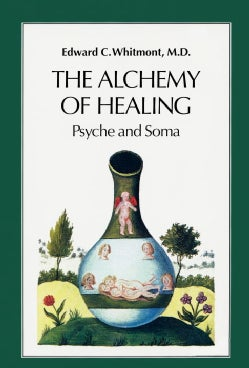 The Alchemy of Healing: Psyche and Soma (Paperback)