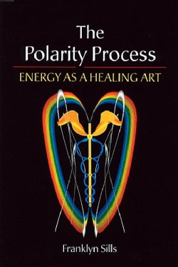 The Polarity Process: Energy As a Healing Art (Paperback)