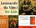 Leonardo Da Vinci for Kids: His Life and Ideas (Paperback)