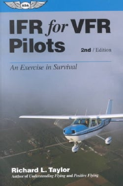 Ifr for Vfr Pilots: An Exercise in Survival (Paperback)