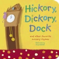 Hickory, Dickory, Dock: And Other Favorite Nursery Rhymes (Board book)