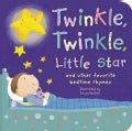 Twinkle, Twinkle, Little Star: And Other Favorite Nursery Rhymes (Board book)