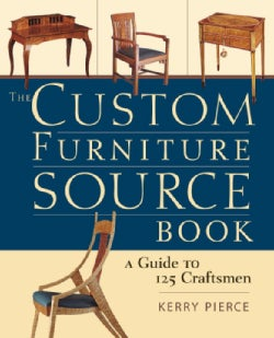 The Custom Furniture Sourcebook: A Guide to 125 Craftsmen (Paperback)