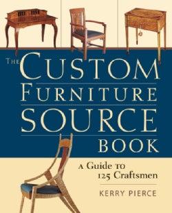 The Custom Furniture Sourcebook: A Guide to 125 Craftsmen (Paperback)