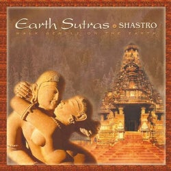 Shastro - Earth Sutras: Walk Gently On The Earth