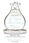 Get Serious About Getting Married: 365 Proven Ways to Find Love in Less Than a Year (Paperback)