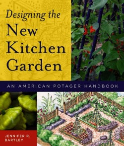 Designing the New Kitchen Garden: An American Potager Handbook (Hardcover)