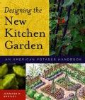 Designing the New Kitchen Garden: An American Potager Handbook (Hardcover)