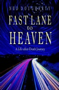 Fast Lane to Heaven: A Life-After-Death Journey (Paperback)