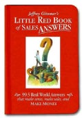 Jeffrey Gitomer's Little Red Book of Sales Answers: 99.5 Real World Answers That Make Sense, Make Sales, and Make... (Hardcover)