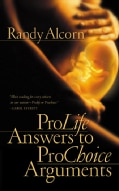 Prolife Answers to Prochoice Arguments (Paperback)