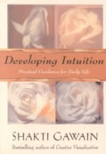 Developing Intuition: Practical Guidance for Daily Life (Paperback)