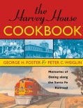 The Harvey House Cookbook: Memories of Dining Along the Santa Fe Railroad (Paperback)