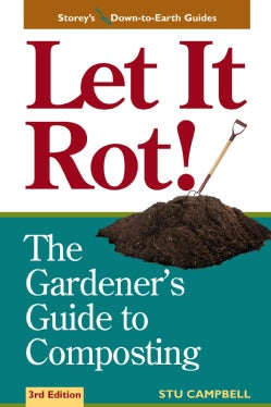 Let It Rot: The Gardener's Guide to Composting (Paperback)