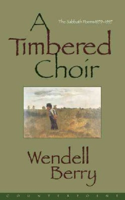 Timbered Choir: The Sabbath Poems 1979-1997 (Paperback)