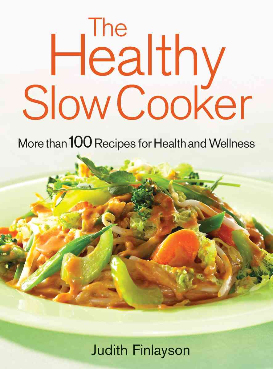 The Healthy Slow Cooker: More Than 100 Recipes for Health And Wellness (Paperback)