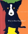 Why Is Blue Dog Blue?: A Tale of Colors (Hardcover)