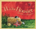 H Is for Hoosier: An Indiana Alphabet (Hardcover)