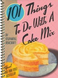 101 Things to Do With a Cake Mix (Spiral bound)